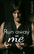 Run Away With Me || Daryl Dixon. EDITANDO by -asskicker