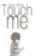 Touch Me [Fredoon] by Usagi_Otome