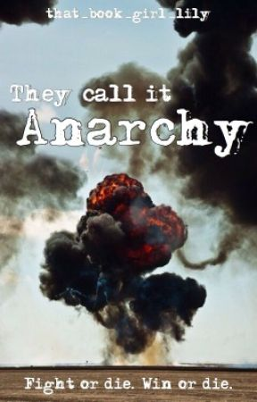 They Call It Anarchy || A Roleplay by that_book_girl_lily