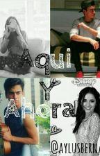 Aqui Y Ahora (Aguslina)  by AylusBernaslioff
