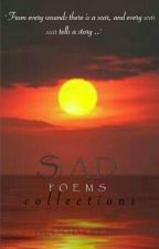 Sad Poems Collection by BloodyVein