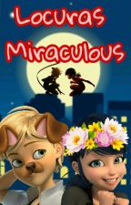 Locuras Miraculous 🐱🐞 by PopCat14