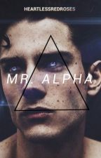 Mr. Alpha// ON HOLD  by HeartlessRedRoses
