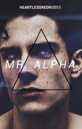 Mr. Alpha  by HeartlessRedRoses