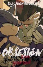 Sonadow-obsesión. by chiakilovers