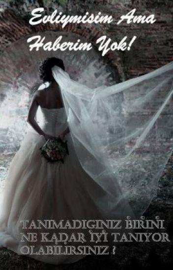 Evliymişim Ama Haberim Yok