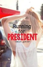 Running for President by us3rnam3sar3stupid