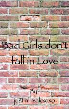 Bad Girls don't fall in Love [Justin Bieber FF] by justinfreakxoxo
