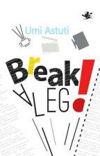 Break a Leg! by Aku-UMI