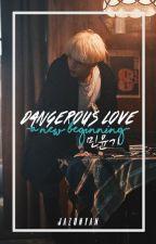 dangerous love : a new beginning  // myg by jazunyan