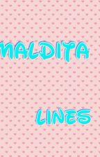 MALDITA   LINES by Cassandra0712