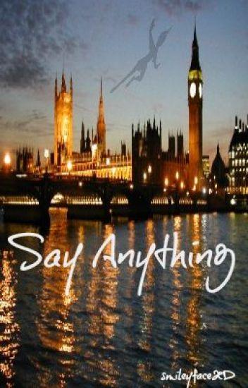 Say Anything.