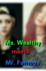 Ms. Wealthy Meets Mr. Famous by aizalapuzgwapa