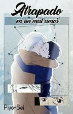 Atrapado en un mal amor [Vikturi] by Piyo-sei