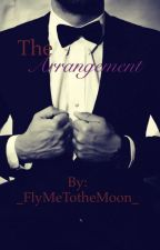 The Arrangement by _FlyMeTotheMoon_