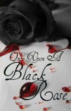 Once Upon A Black Rose by gabijaluvs2rite