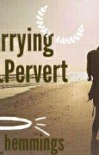 Marrying Mr.Pervert  by jimin_chubs