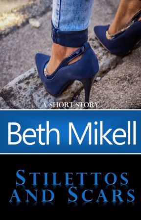 Stilettos and Scars by beth_mikell