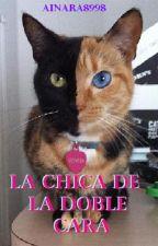 La Chica De La Doble Cara by Ainara8998