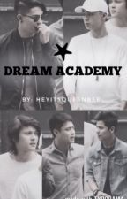 DREAM ACADEMY (COMPLETED) by paowrites_
