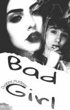 Bad Girl by Dyablos_murderers
