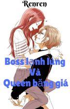 Boss Lạnh Lùng Và Queen Băng Giá [Full] by Renren0612