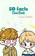 [TRANS] 50 FACTS CHANBAEK by DanBii_CBs