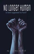 No Longer Human by NadhinAf