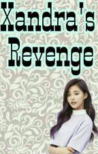 Xandra's revenge by lexie0314