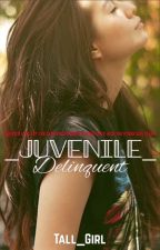 Juvenile Delinquent by tall_girl