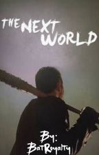 The Next World (Negan fanfiction)  by BatRoyalty