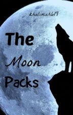 The Moon Packs {On Hold} by khalimah619