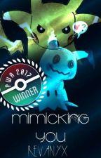 Pokemon: Mimicking You (A Short Story) by Revanyx
