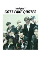 Got7 fake quotes by fluffyoungjae