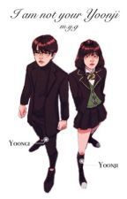 I am not your Yoonji || Taegi & Yoonmin by agusttaed