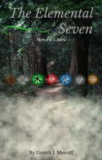 The Elemental Seven: Nature Lives by Gazza-G