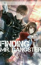 Finding Mr. Gangster by jennahlumague