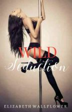 Wild Seduction  by Elizabethwallflower