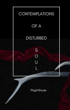 Contemplations of a Disturbed Soul by 7nightshade