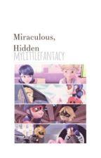 Miraculous, Hidden by MyLittleFantacy