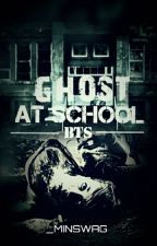 GHOST AT SCHOOL [COMPLETE] by _MinSwaG