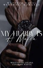 My Hubby Is A MAFIA | SAMPLE by LiyanaRikers