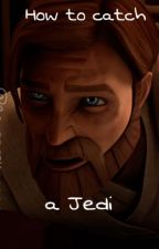 How to catch a Jedi #Wattys2017 by ReapersKeeper