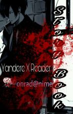 Yandere x reader Story Book by ConradAnime