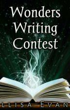 Wonders Writing Contest by Ellisa_Evans