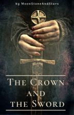 The Crown and the Sword by MoonStoneAndStars