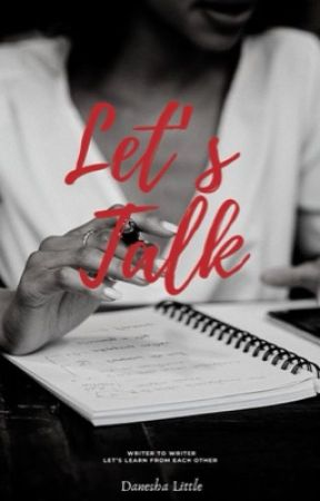 Let's Talk: The Writer's Corner by DLittleWriter