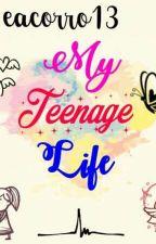 My Teenage Life by eacorro13