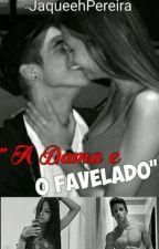 """""""A Dama e o Favelado II""""  by JaqueehPereira"""