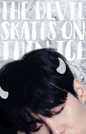 the devil skates on thin ice ∙ myg ✓ by seokeros